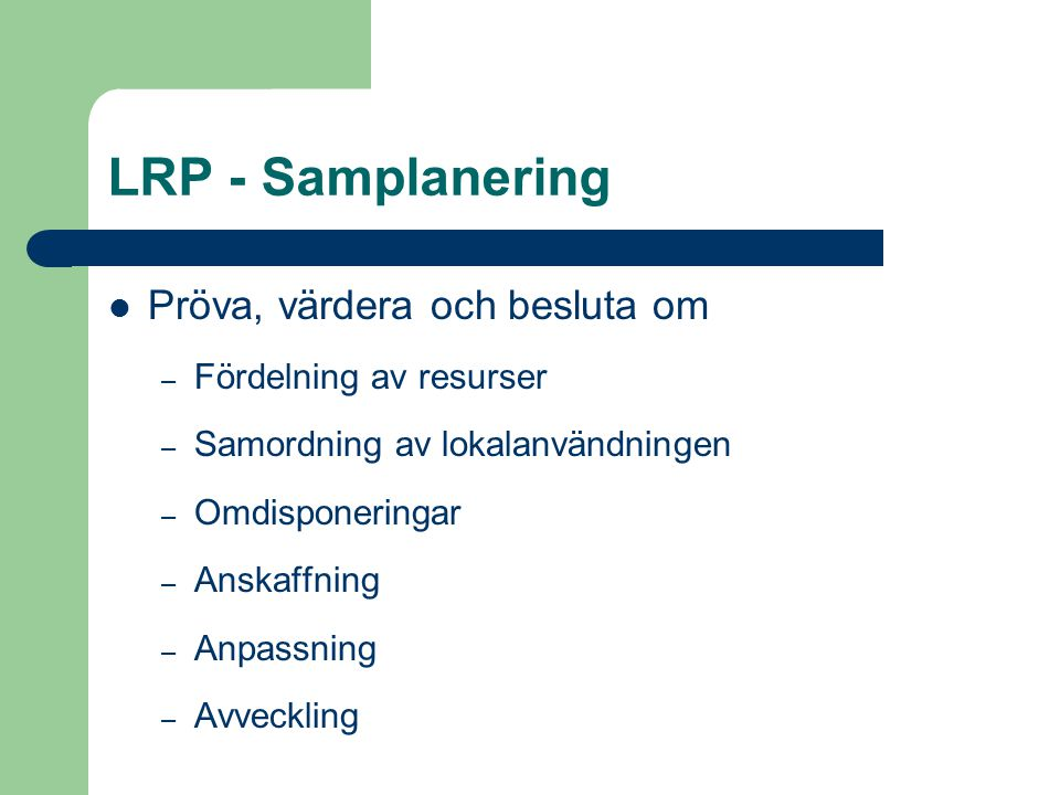 LRP - Samplanering Pröva, värdera och besluta om