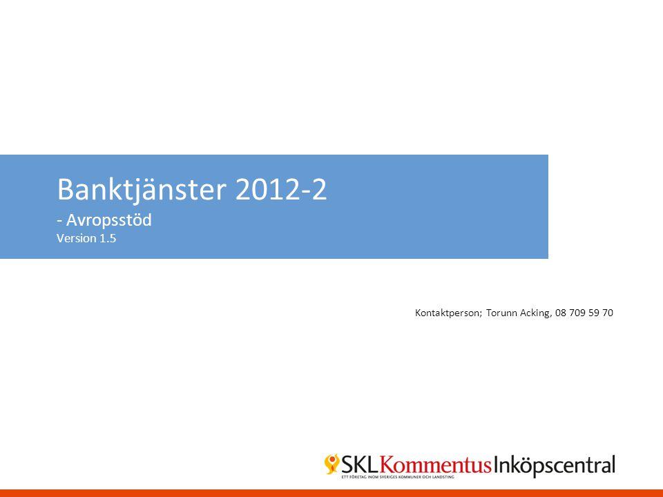 Banktjänster 2012-2 - Avropsstöd Version 1.5