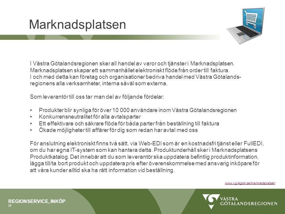 Marknadsplatsen I Västra Götalandsregionen sker all handel av varor och tjänster i Marknadsplatsen.
