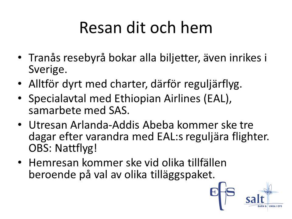 Resan dit och hem Tranås resebyrå bokar alla biljetter, även inrikes i Sverige. Alltför dyrt med charter, därför reguljärflyg.
