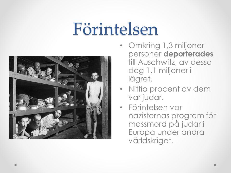Förintelsen Omkring 1,3 miljoner personer deporterades till Auschwitz, av dessa dog 1,1 miljoner i lägret.