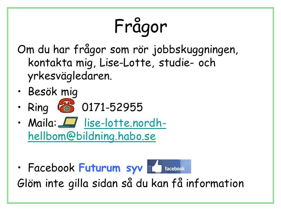 Frågor Om du har frågor som rör jobbskuggningen, kontakta mig, Lise-Lotte, studie- och yrkesvägledaren.