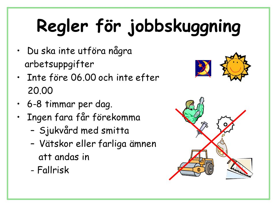 Regler för jobbskuggning