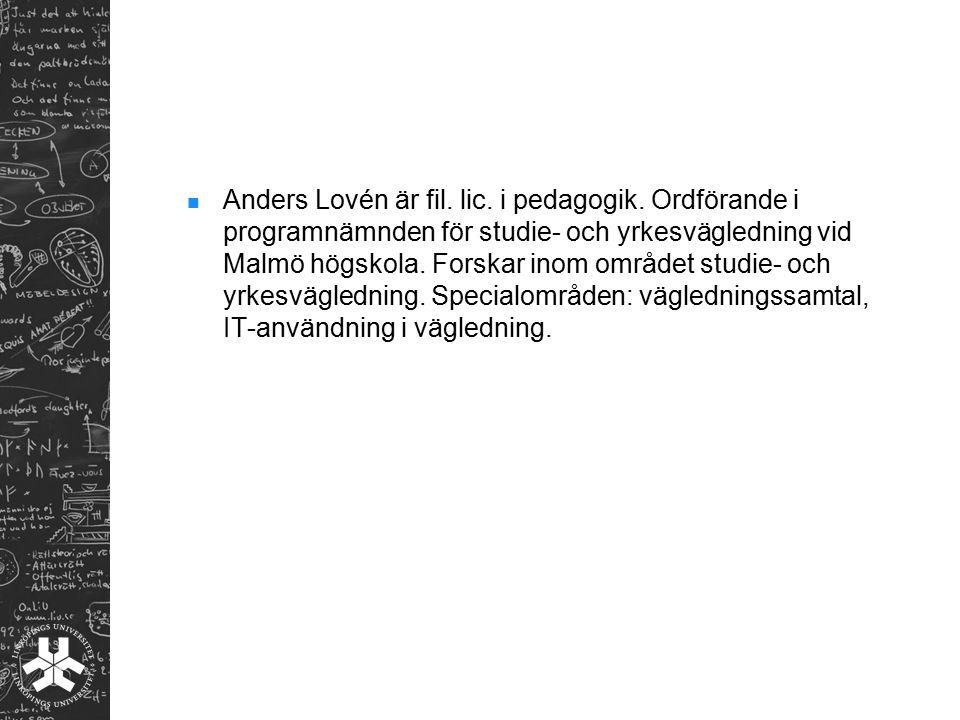 Anders Lovén är fil. lic. i pedagogik