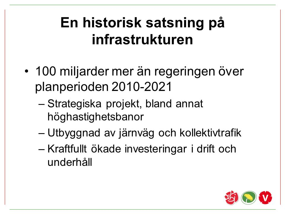 En historisk satsning på infrastrukturen