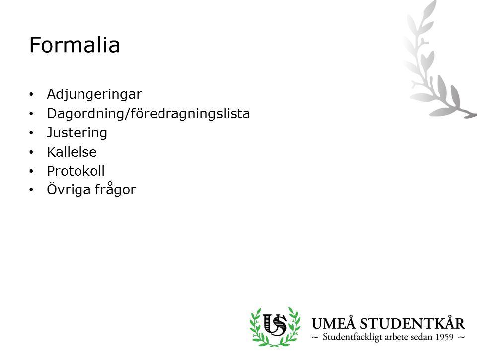 Formalia Adjungeringar Dagordning/föredragningslista Justering