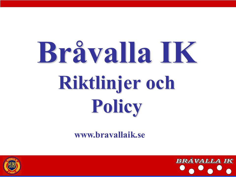Bråvalla IK Riktlinjer och Policy www.bravallaik.se BRÅVALLA IK