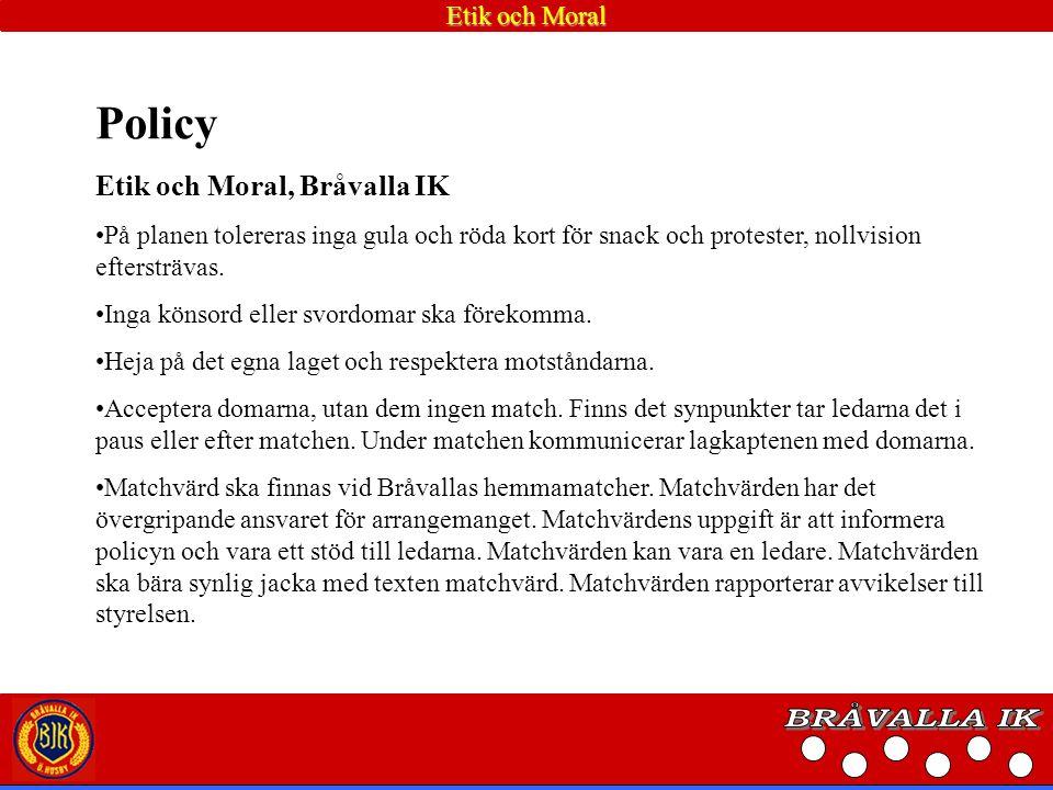 BRÅVALLA IK Policy Etik och Moral, Bråvalla IK Etik och Moral