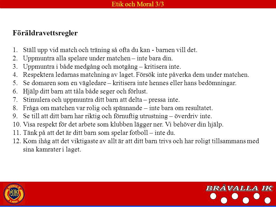 BRÅVALLA IK Föräldravettsregler Etik och Moral 3/3