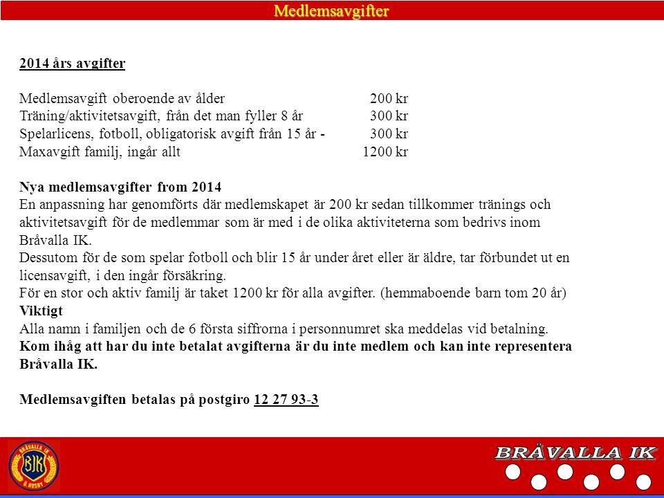 BRÅVALLA IK Medlemsavgifter 2014 års avgifter