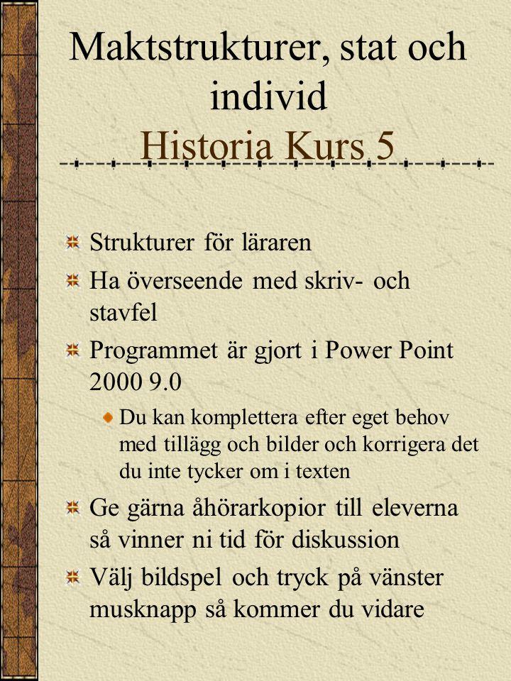 Maktstrukturer, stat och individ Historia Kurs 5