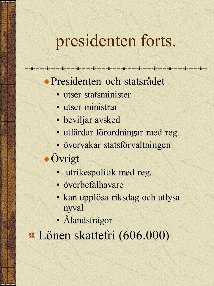 presidenten forts. Lönen skattefri (606.000)