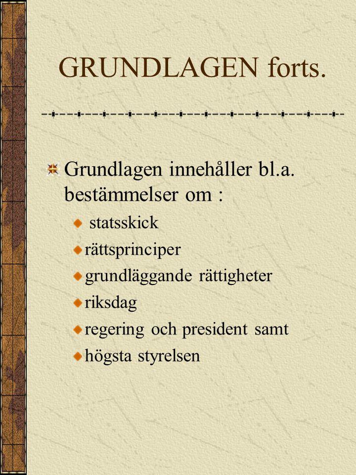GRUNDLAGEN forts. Grundlagen innehåller bl.a. bestämmelser om :