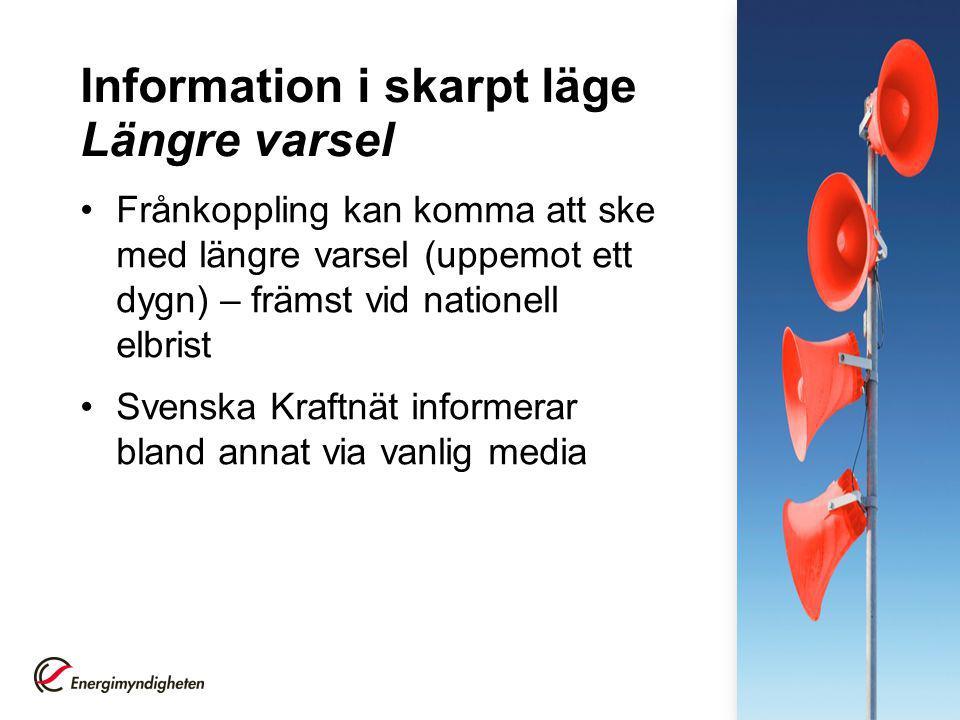 Information i skarpt läge Längre varsel