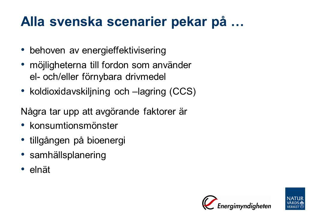 Alla svenska scenarier pekar på …