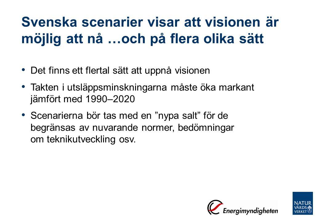 Svenska scenarier visar att visionen är möjlig att nå …och på flera olika sätt