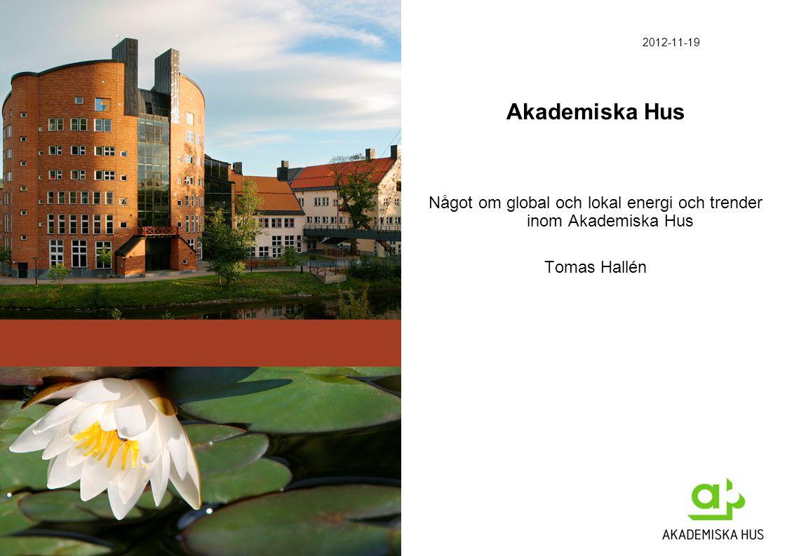Något om global och lokal energi och trender inom Akademiska Hus