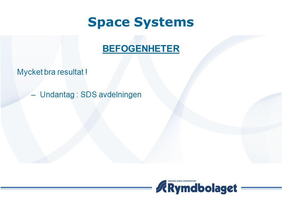 Space Systems BEFOGENHETER Mycket bra resultat !