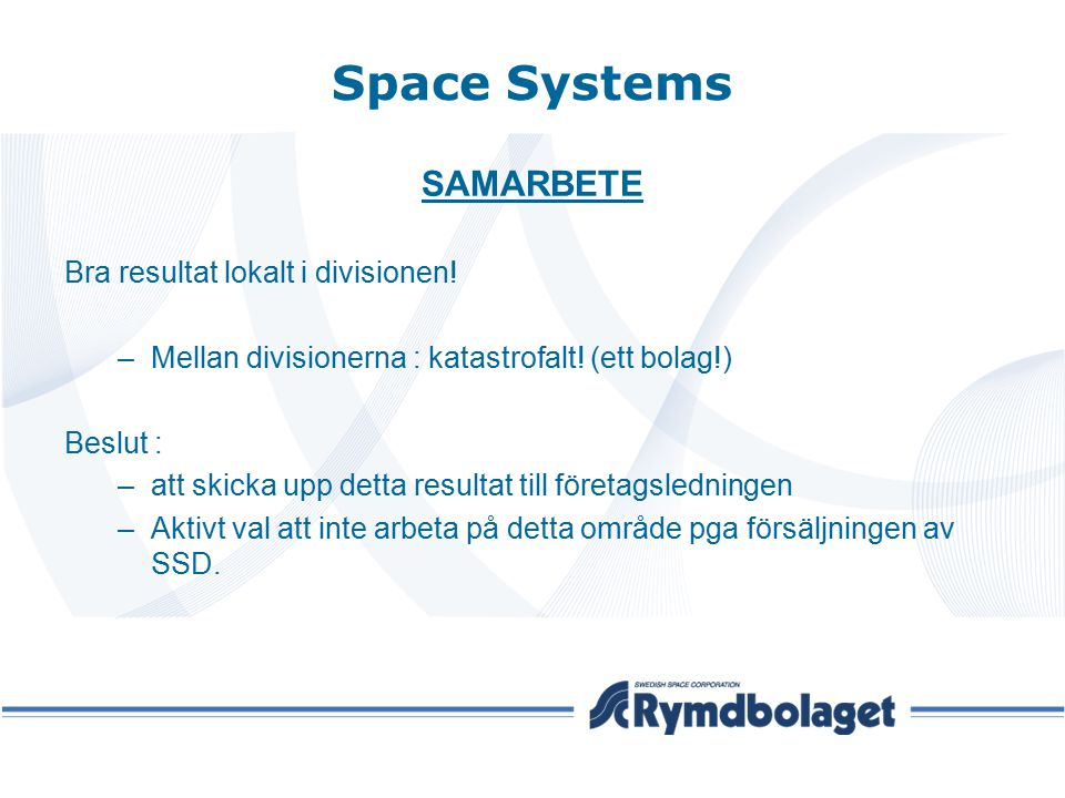 Space Systems SAMARBETE Bra resultat lokalt i divisionen!