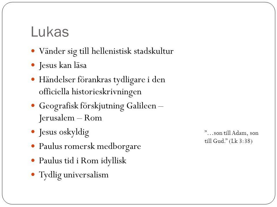 Lukas Vänder sig till hellenistisk stadskultur Jesus kan läsa