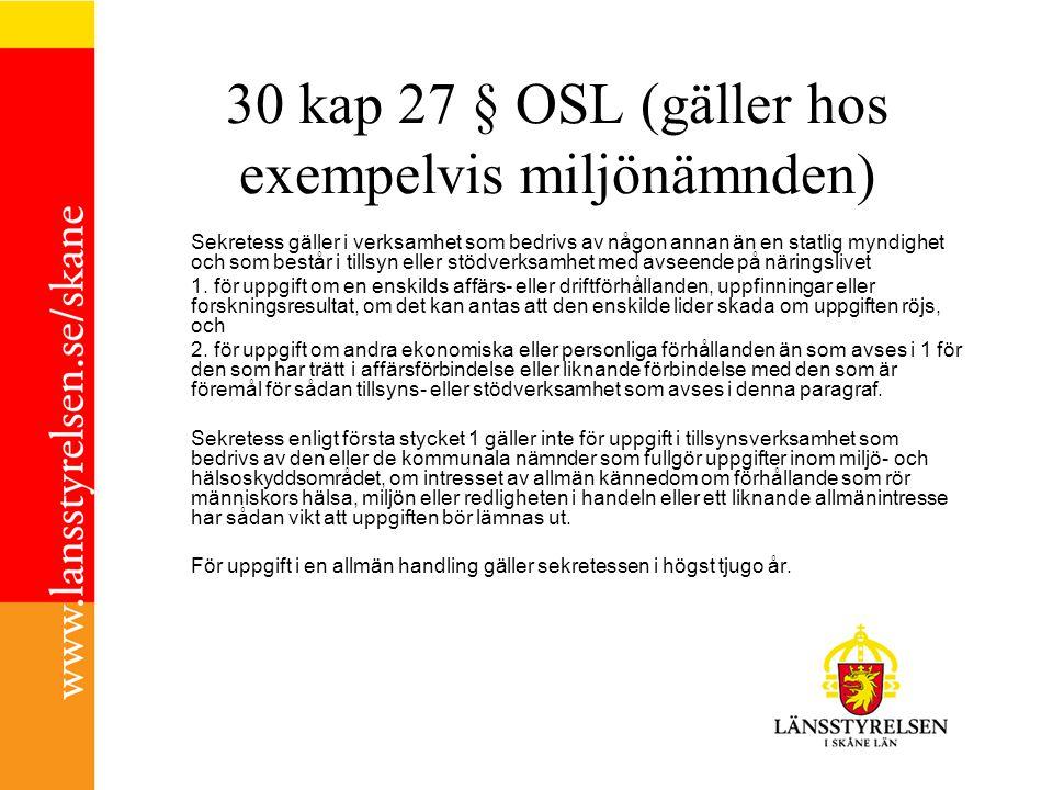 30 kap 27 § OSL (gäller hos exempelvis miljönämnden)