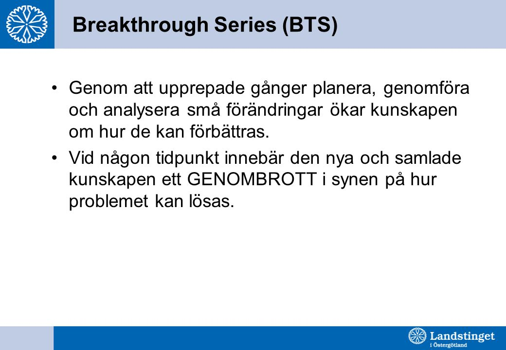 Breakthrough Series (BTS)