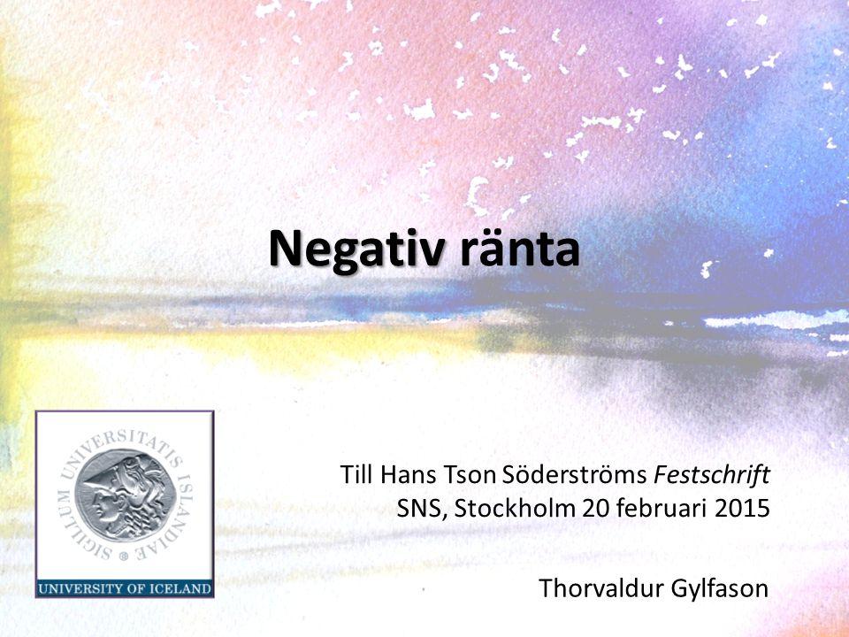 Negativ ränta Till Hans Tson Söderströms Festschrift SNS, Stockholm 20 februari 2015.