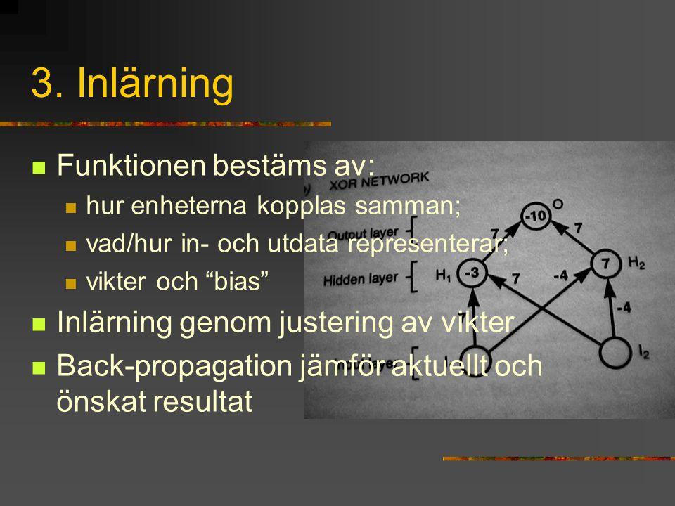 3. Inlärning Funktionen bestäms av: