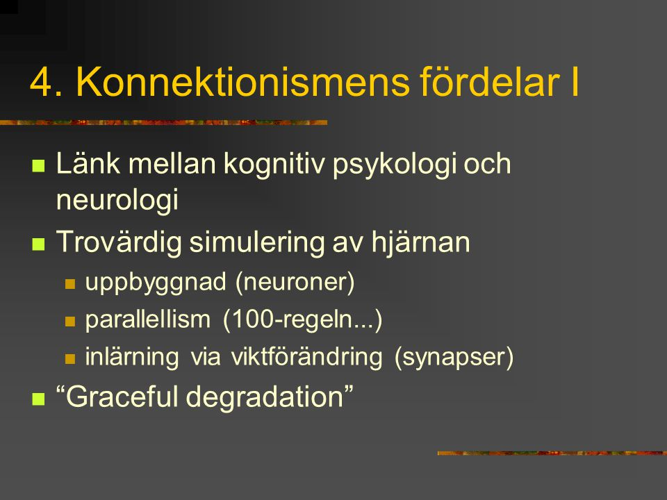 4. Konnektionismens fördelar I