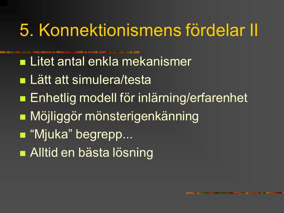 5. Konnektionismens fördelar II