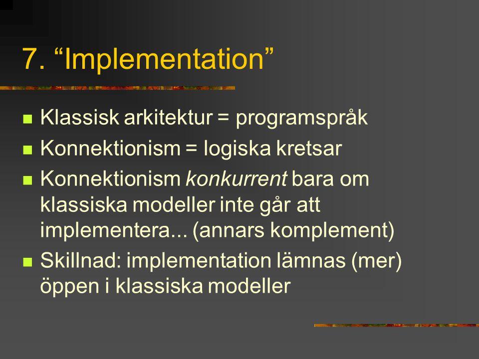 7. Implementation Klassisk arkitektur = programspråk