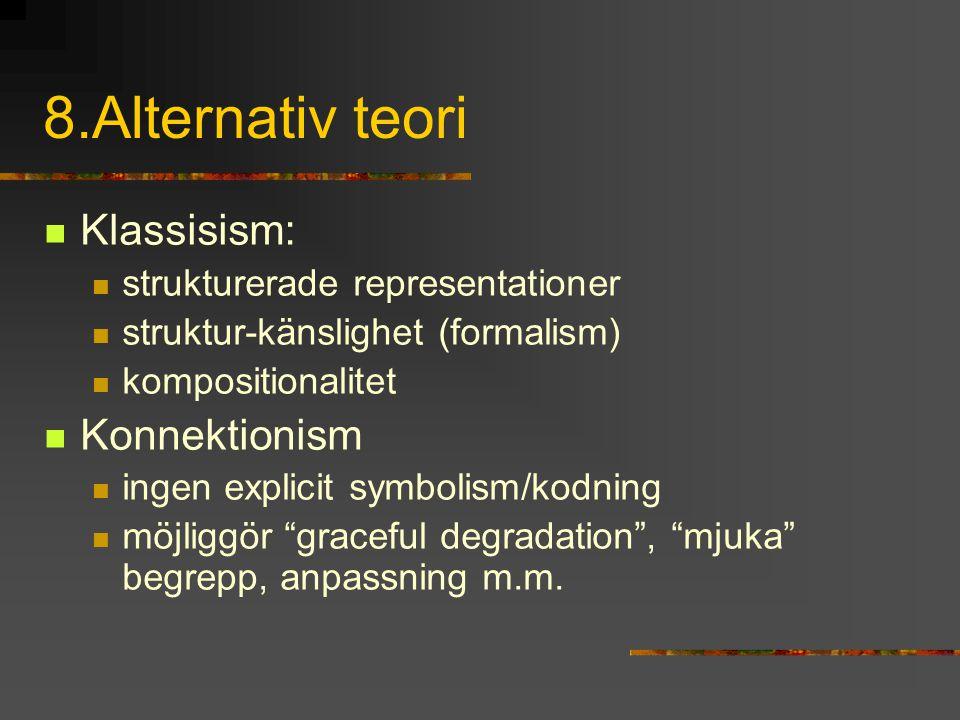 8.Alternativ teori Klassisism: Konnektionism