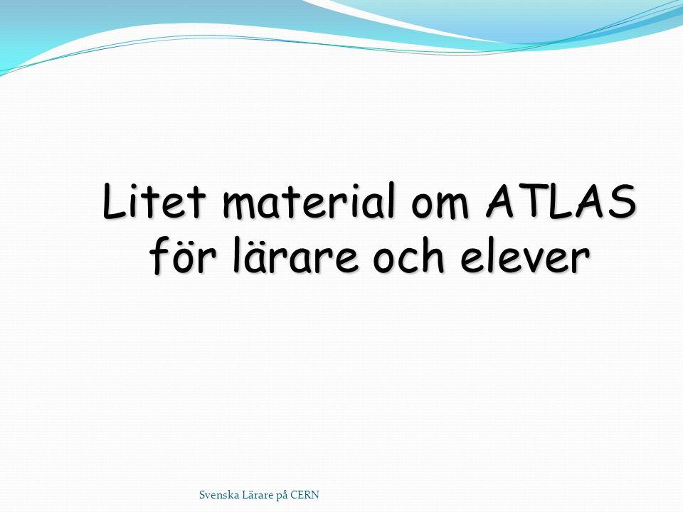 Litet material om ATLAS för lärare och elever