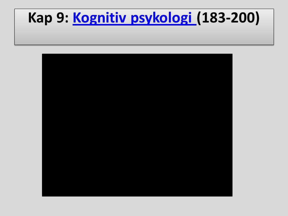 Kap 9: Kognitiv psykologi (183-200)