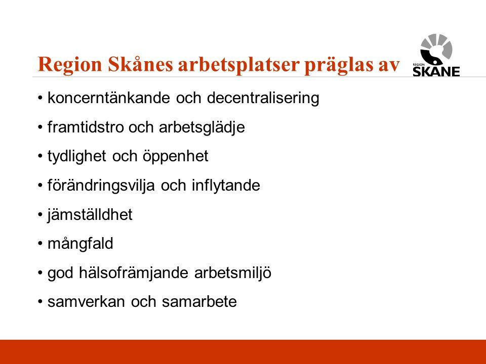 Region Skånes arbetsplatser präglas av