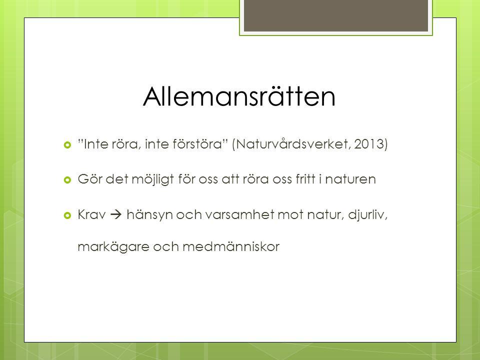 Allemansrätten Inte röra, inte förstöra (Naturvårdsverket, 2013)
