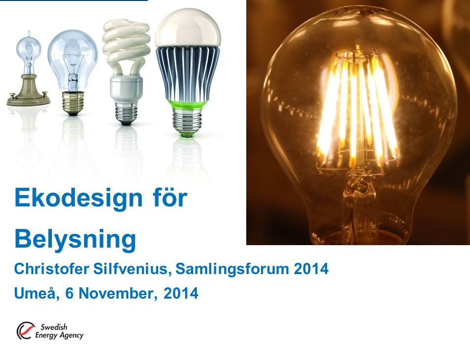 Ekodesign för Belysning Christofer Silfvenius, Samlingsforum 2014