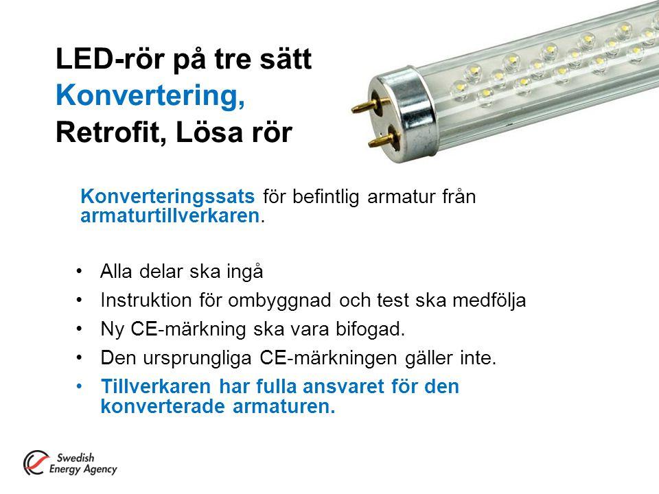 LED-rör på tre sätt Konvertering, Retrofit, Lösa rör