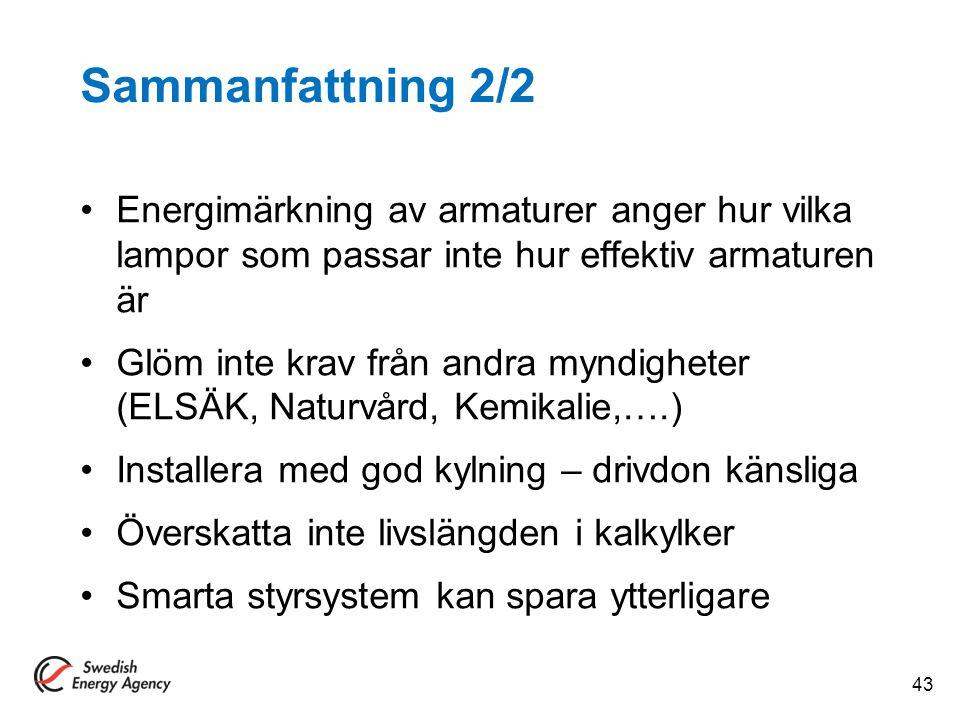 Sammanfattning 2/2 Energimärkning av armaturer anger hur vilka lampor som passar inte hur effektiv armaturen är.