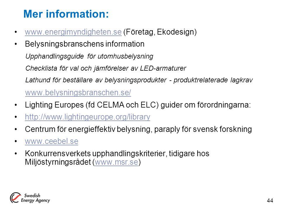Mer information: www.energimyndigheten.se (Företag, Ekodesign)
