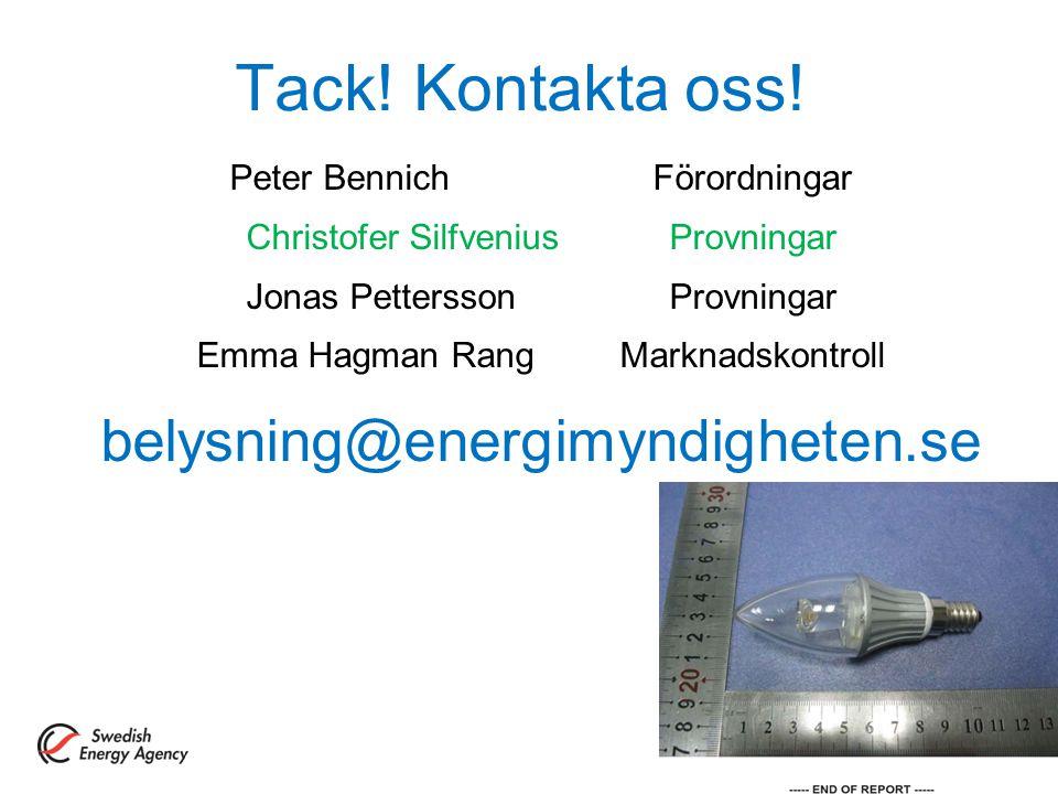 Tack! Kontakta oss! belysning@energimyndigheten.se