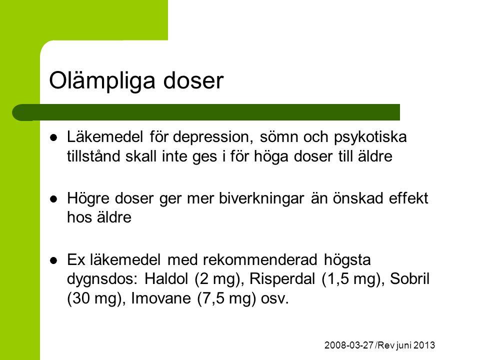 Olämpliga doser Läkemedel för depression, sömn och psykotiska tillstånd skall inte ges i för höga doser till äldre.