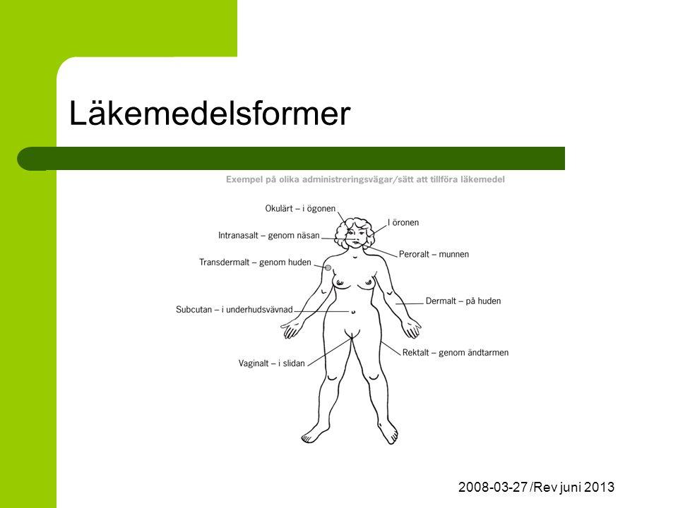 Läkemedelsformer 2008-03-27 /Rev juni 2013