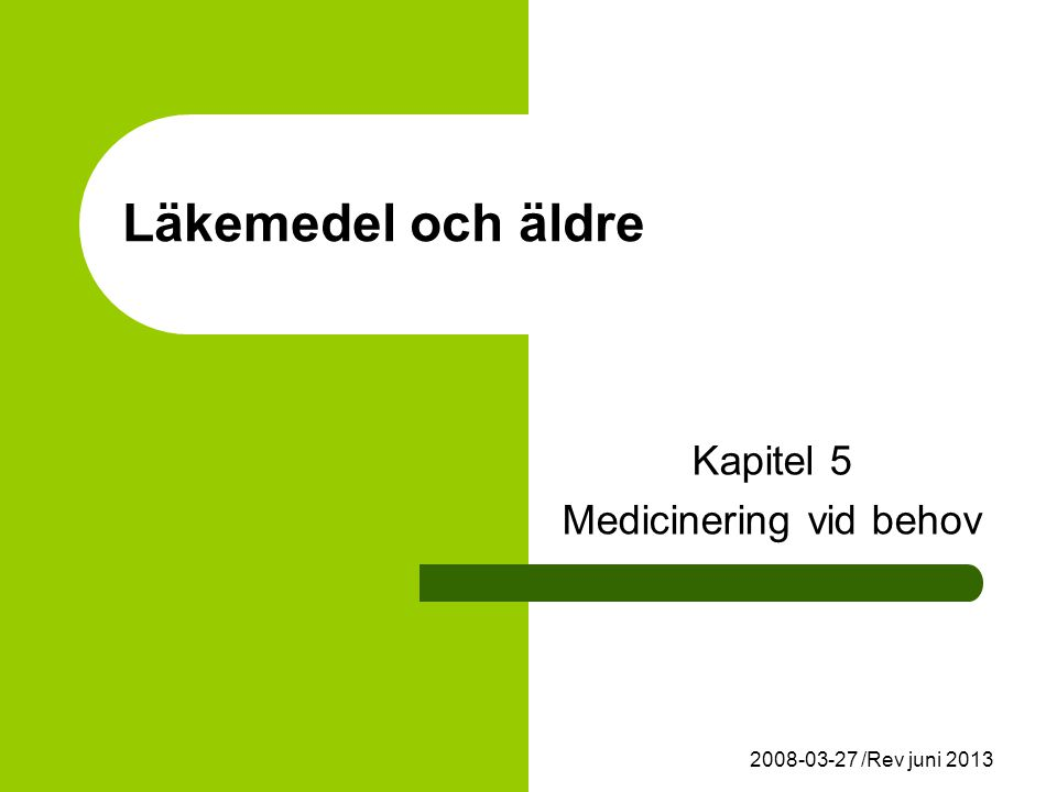Kapitel 5 Medicinering vid behov