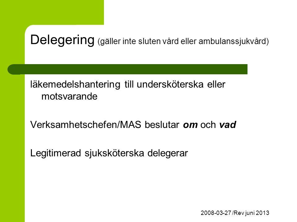 Delegering (gäller inte sluten vård eller ambulanssjukvård)