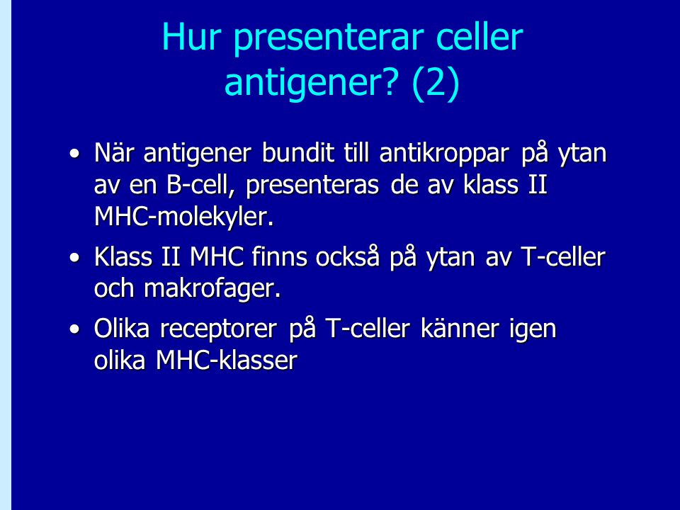 Hur presenterar celler antigener (2)