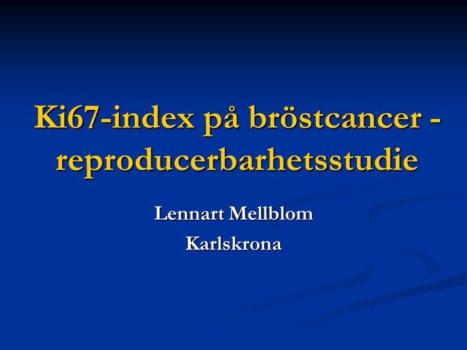 Ki67-index på bröstcancer - reproducerbarhetsstudie