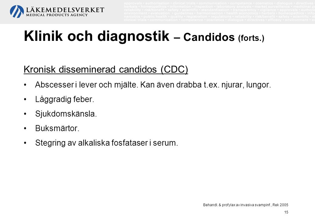 Klinik och diagnostik – Candidos (forts.)