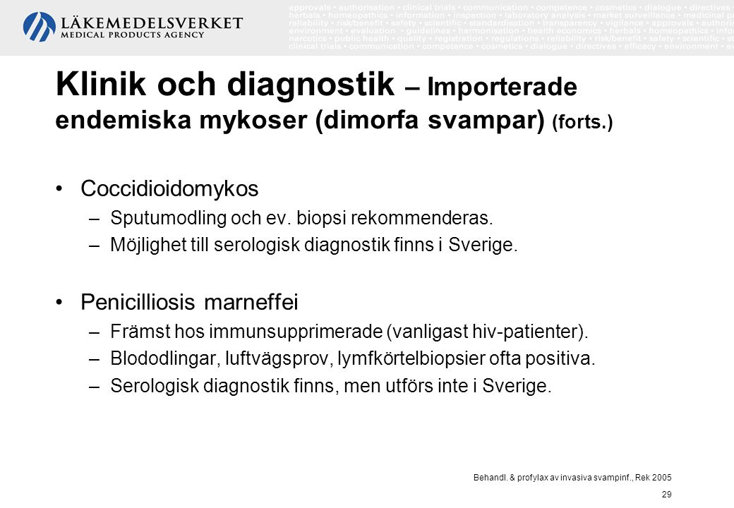 Klinik och diagnostik – Importerade endemiska mykoser (dimorfa svampar) (forts.)