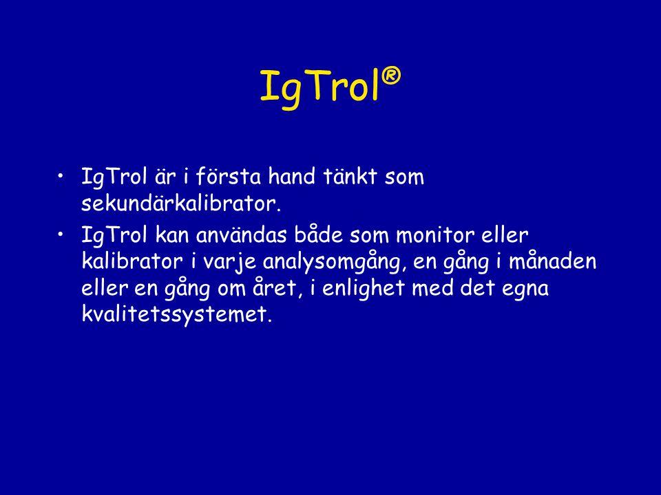 IgTrol® IgTrol är i första hand tänkt som sekundärkalibrator.